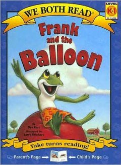 Frank and the balloon /  by Dev Ross ; illustrated by Larry Reinhart. - by Dev Ross ; illustrated by Larry Reinhart.