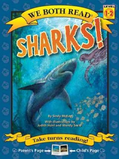 Sharks! /  by Sindy McKay ; with illustrations by Judith Hunt and Wendy Smith. - by Sindy McKay ; with illustrations by Judith Hunt and Wendy Smith.