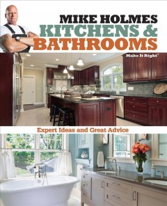Make it Right kitchens & bathrooms /  Mike Holmes. - Mike Holmes.