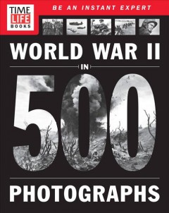 World War II in 500 photographs - [editors, Eileen Daspin, Michael Solomon].