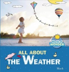 All about the weather /  Mack ; translated from the Dutch by Clavis Publishing.