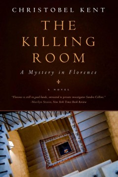 The killing room : a mystery in Florence / Christobel Kent.
