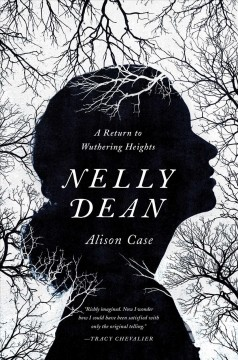 Nelly Dean : a return to Wuthering Heights / Alison Case.