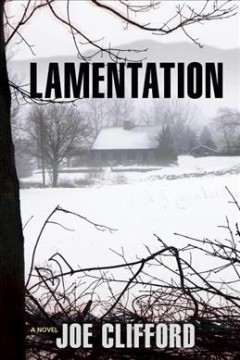 Lamentation : a novel - Joe Clifford.