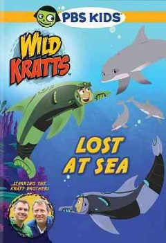 Wild Kratts : Lost at sea / produced by the Kratt Brothers Company. - produced by the Kratt Brothers Company.