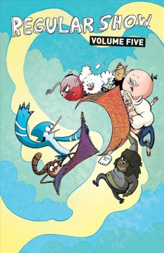 Regular show Volume 5 /  created by JG Quintel ; script by Nick Sumida ; art by Allison Strejlau ; colors by Lisa Moore ; letters by Steve Wands. - created by JG Quintel ; script by Nick Sumida ; art by Allison Strejlau ; colors by Lisa Moore ; letters by Steve Wands.