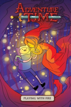 Adventure time : playing with fire Volume 1 / created by Pendleton Ward ; written by Danielle Corsetto ; illustrated by Zack Sterling ; additional pencils by JJ Harrison ; inks by Stephanie Hocutt ; colors by Whitney Cogar ; letters by Mad Rupert. - created by Pendleton Ward ; written by Danielle Corsetto ; illustrated by Zack Sterling ; additional pencils by JJ Harrison ; inks by Stephanie Hocutt ; colors by Whitney Cogar ; letters by Mad Rupert.