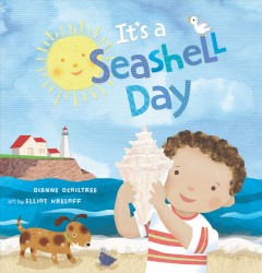 It's a seashell day /  by Dianne Ochiltree ; illustrated by Elliot Kreloff. - by Dianne Ochiltree ; illustrated by Elliot Kreloff.