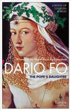 The Pope's daughter /  Dario Fo ; translated from the Italian by Antony Shugaar. - Dario Fo ; translated from the Italian by Antony Shugaar.