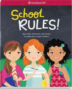 School rules! : tips, tricks, shortcuts, and secrets to make you a super student / by Emma MacLaren Henke ; illustrated by Stacy Peterson. - by Emma MacLaren Henke ; illustrated by Stacy Peterson.