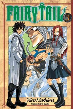 FairyTail Volume 3, Musical murders /  Hiro Mashima ; translated and adapted by William Flanagan ; lettered by North Market Street Graphics.
