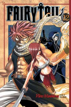 FairyTail Volume 12, The doomsday weapon! /  Hiro Mashima ; [translated and adapted by William Flanagan ; lettered by North Market Street Graphics].