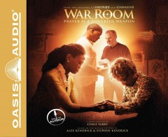 War room : prayer is a powerful weapon / Chris Fabry. - Chris Fabry.
