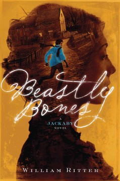 Beastly bones : a Jackaby novel / William Ritter. - William Ritter.