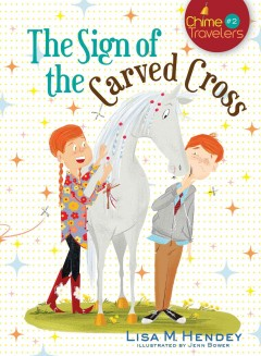 The sign of the carved cross /  Lisa M. Hendey ; illustrated by Jenn Bower. - Lisa M. Hendey ; illustrated by Jenn Bower.