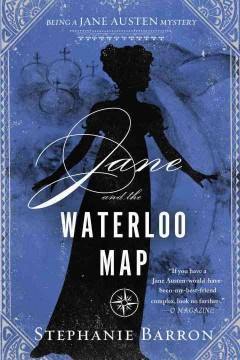 Jane and the Waterloo map : being a Jane Austen mystery / Stephanie Barron.