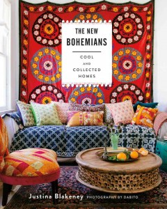 The new bohemians : cool & collected homes / Justina Blakeney ; photography by Dabito. - Justina Blakeney ; photography by Dabito.