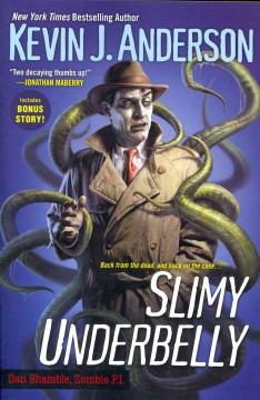 Slimy underbelly - Kevin J. Anderson.