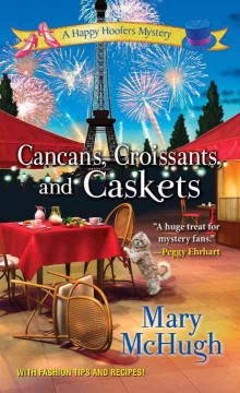 Cancans, croissants, and caskets /  Mary McHugh.