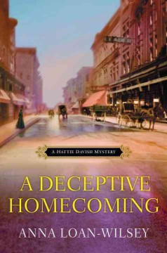 A deceptive homecoming /  Anna Loan-Wilsey.