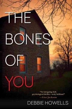 The bones of you /  Debbie Howells. - Debbie Howells.
