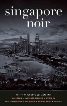 Singapore noir - edited by Cheryl Lu-Lien Tan.