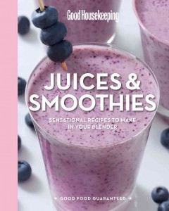 Juices & smoothies : sensational recipes to make in your blender.