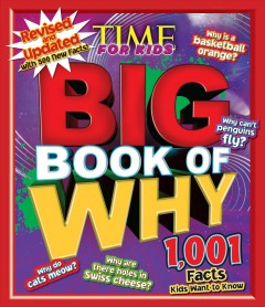 Big book of why /  by: Mark Shulman and K.C. Kelley.