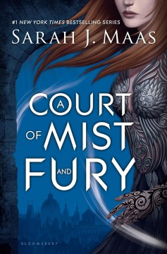 A court of mist and fury /  by Sarah J. Maas. - by Sarah J. Maas.