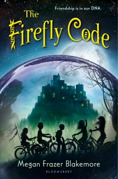The Firefly code /  by Megan Frazer Blakemore. - by Megan Frazer Blakemore.