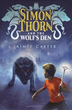Simon Thorn and the wolf's den /  by Aimée Carter. - by Aimée Carter.