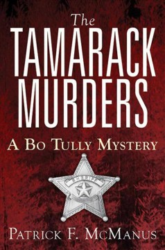 The Tamarack murders : a Bo Tully mystery / by Patrick F. McManus.