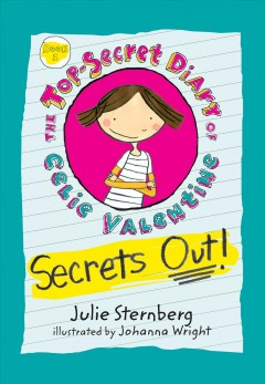 Secrets out! /  Julie Sternberg ; illustrated by Johanna Wright. - Julie Sternberg ; illustrated by Johanna Wright.
