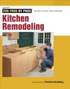 Kitchen remodeling /  editors of FineHomebuilding. - editors of FineHomebuilding.