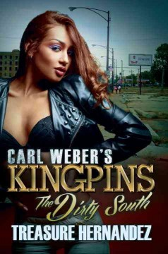 Carl Weber's Kingpins : The dirty South / Treasure Hernandez. - Treasure Hernandez.