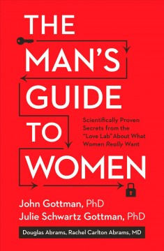 The man's guide to women : scientifically proven secrets from the