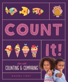 Count it! /  Rachel First ; consulting editor, Diane Craig, M.A./reading specialist. - Rachel First ; consulting editor, Diane Craig, M.A./reading specialist.