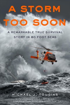 A storm too soon : a true storm rescue / Michael Tougia. - Michael Tougia.