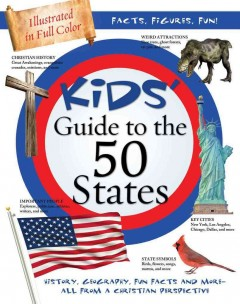 Kids' guide to the 50 states : history, geography, fun facts, and more - all from a Christian perspective.