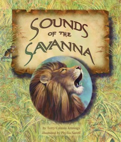 Sounds of the savanna /  by Terry Catasús Jennings ; illustrated by Phyllis Saroff. - by Terry Catasús Jennings ; illustrated by Phyllis Saroff.