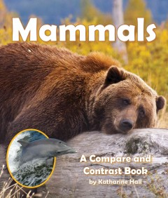 Mammals : a compare and contrast book / by Katharine Hall. - by Katharine Hall.