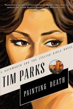 Painting death : a novel / Tim Parks. - Tim Parks.