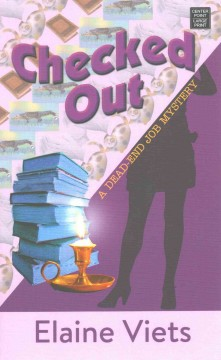 Checked out : a dead-end job mystery / Elaine Viets. - Elaine Viets.