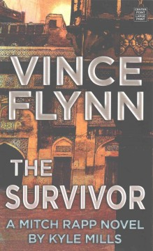 The survivor : a Mitch Rapp novel / by Kyle Mills. - by Kyle Mills.
