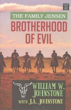 Brotherhood of evil /  William W. Johnstone with J. A. Johnstone. - William W. Johnstone with J. A. Johnstone.