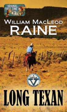 Long Texan : a western duo / William MacLeod Raine. - William MacLeod Raine.
