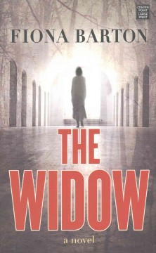 The widow /  Fiona Barton. - Fiona Barton.