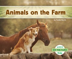 Animals on the farm /  by Teddy Borth. - by Teddy Borth.