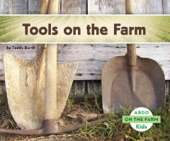 Tools on the farm /  by Teddy Borth. - by Teddy Borth.