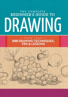 The complete beginner's guide to drawing.